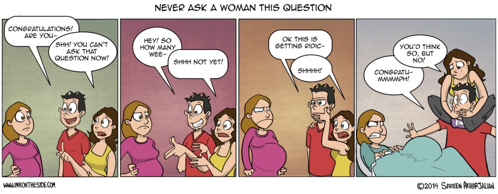 NEVER ask woman this question!